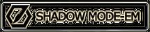 Shadow Mode-EM