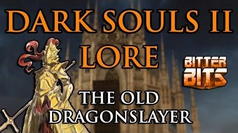 Dark Souls 2 Lore The Old Dragonslayer of The Cathedral of Blue