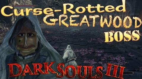 Dark Souls 3 - Curse-Rotted Greatwood Boss - FUNNY -