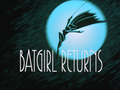 Batgirl Returns-Title Card.png