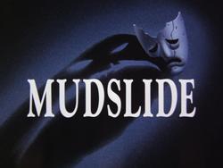 Mudslide-Title Card
