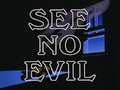See No Evil-Title Card.png