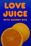 Love Juice Orange, 24-7, SA.PNG