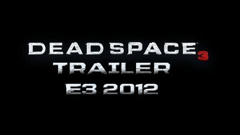 Dead Space 3 - Official E3 2012 Trailer HD