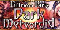 Fullmoon Party - Dark Meteoroid