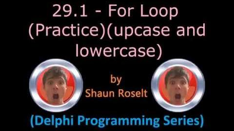 Delphi Programming Series 29.1 - For Loop (Practice)(Upcase and Lowercase)