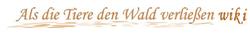 Datei:Logo-de-als-die-tiere-den-wald-verliessen.png