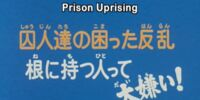 Prison Uprising. We Hate People With Grudges!