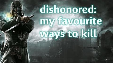 Dishonored - My Favourite Ways To Kill