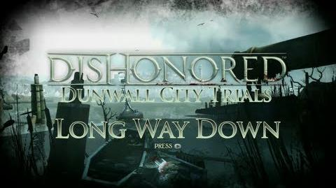 Dishonored - Dunwall City Trials - Long Way Down - Achievement Trophy Guide