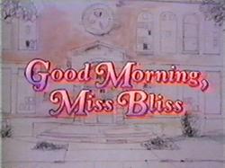 Good Morning, Miss Bliss