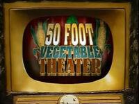 50-FootVegetableTheater