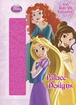Disney Princess Palace Designs Book