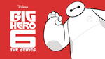 Big Hero 6 The Series KeyArt