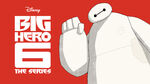 BH6 The Series - Baymax
