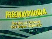 Freewayphobia 2