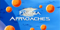 Frieza Approaches