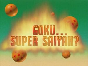 Goku... Super Saiyan