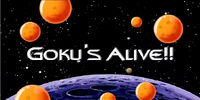 Goku's Alive!!