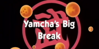 Yamcha's Big Break