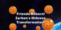 Friends Reborn! Zarbon's Hideous Transformation!