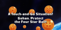 A Touch-and-Go Situation! Gohan, Protect the Four-Star Ball!