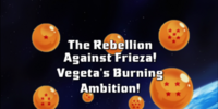 The Rebellion Against Frieza! Vegeta's Burning Ambition!