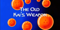The Old Kai's Weapon