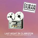 Last Night In Clarkston wikipedia duran duran twitter
