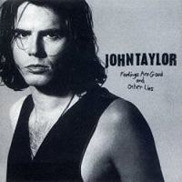 John Taylor Feelings Are Good
