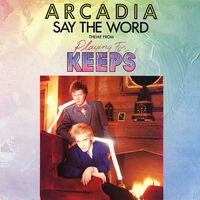 Say the Word arcadia song lyrics duran duran discogs wikipedia