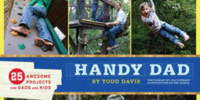 Handy Dad: 25 Awesome Projects for Dads and Kids