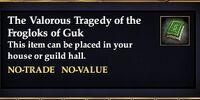 The Valorous Tragedy of the Frogloks of Guk