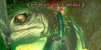 Bbal'Gaz the Enthraller