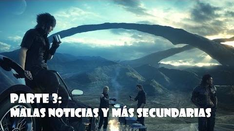 Final Fantasy XV Malas noticias y más secundarias Gameplay español Parte 3 - SIN COMENTARIOS