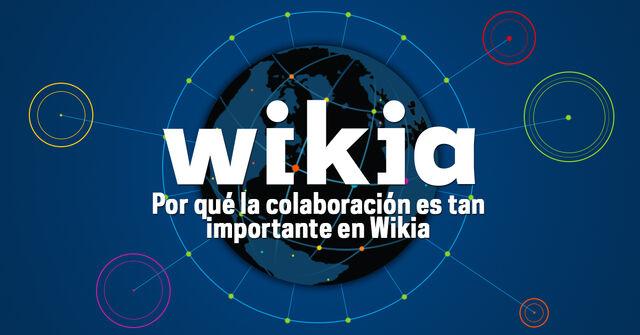 Archivo:Por qué la colaboración es tan importante en Wikia.jpg