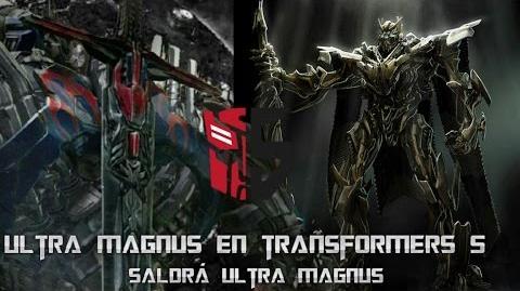 ¿ULTRA MAGNUS EN TRANSFORMERS 5? El Nuevo Lider Autobot posible Aparición