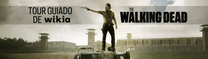 Usuario_Blog:Playsonic2/Tour_guiado_de_Wikia_-_The_Walking_Dead
