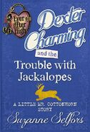 Book - Dexter Charming and the Trouble with Jackalopes A Little Mr. Cottonhorn Story cover
