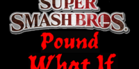 Super Smash Bros. Pound: What If? Version