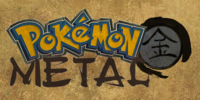 Pokémon Metal & Pokémon Wood