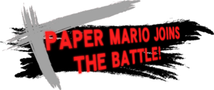 PaperMarioJoinsTheBattle!