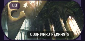 UD - Courtyard Remnants