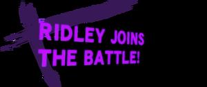 RidleyJoinsTheBattle!