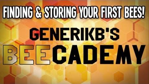 "Generikb's BEEcademy Bee Tutorial 01 - ""Finding & Storing Your First Bees!"""