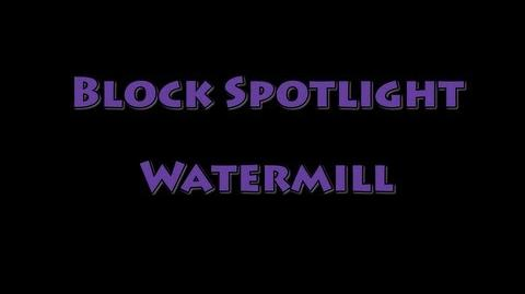 Block Spotlight - Watermill-0