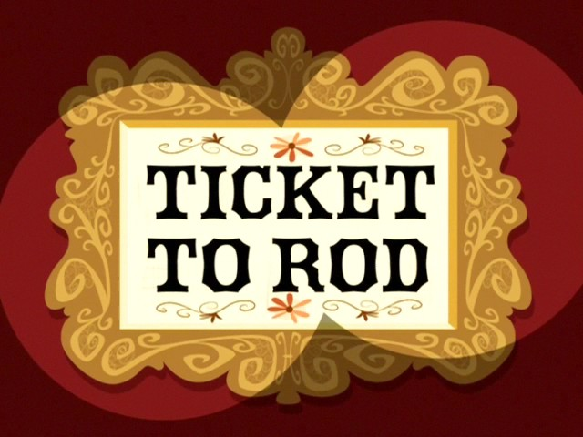 File:Ticket to Rod title card.jpg