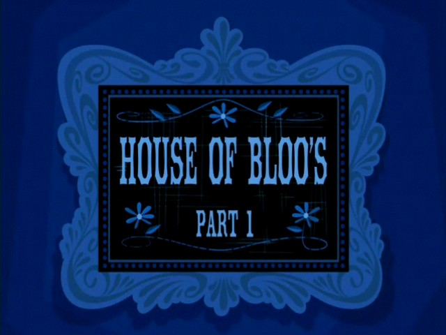 File:House of Bloo's, part 1 title card.jpg