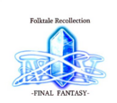 Folktale Recollection -FINAL FANTASY-