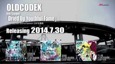 OLDCODEX「Dried Up Youthful Fame」Short Ver